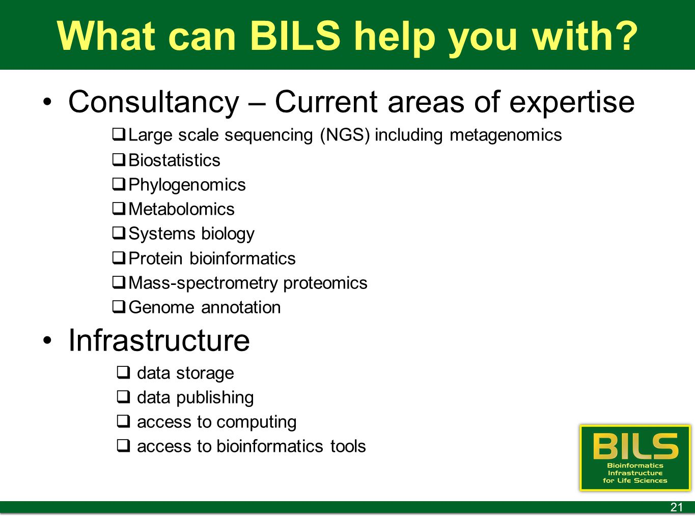 What can BILS help you with