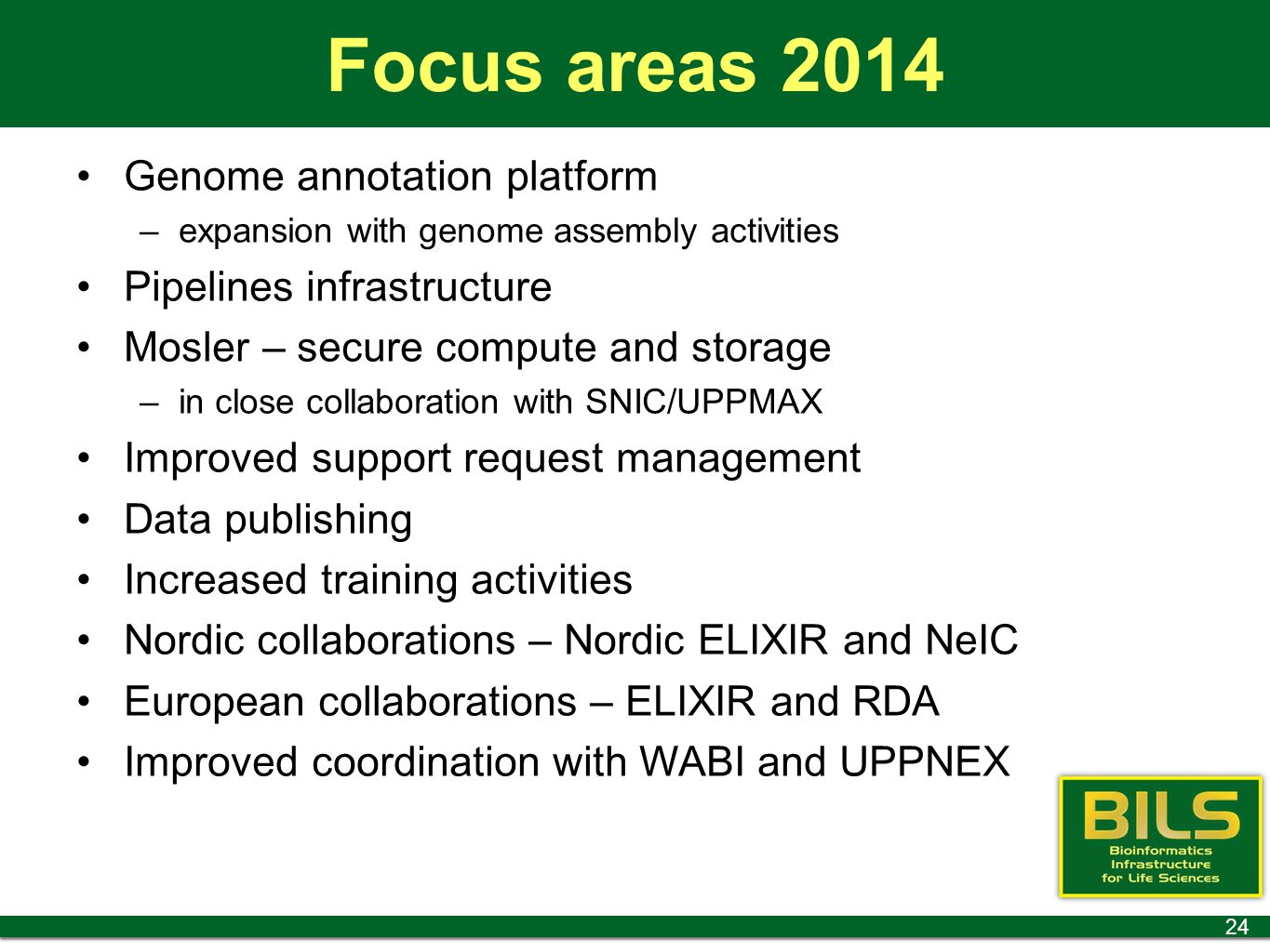 Focus areas 2014 Genome annotation platform Pipelines infrastructure