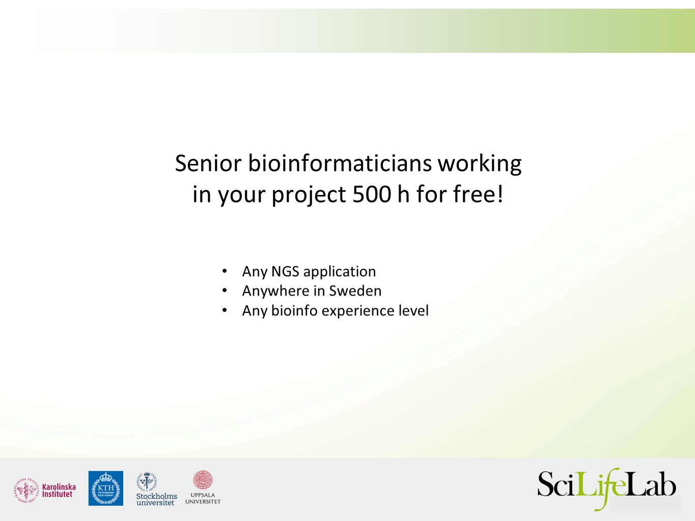Senior bioinformaticians working in your project 500 h for free!