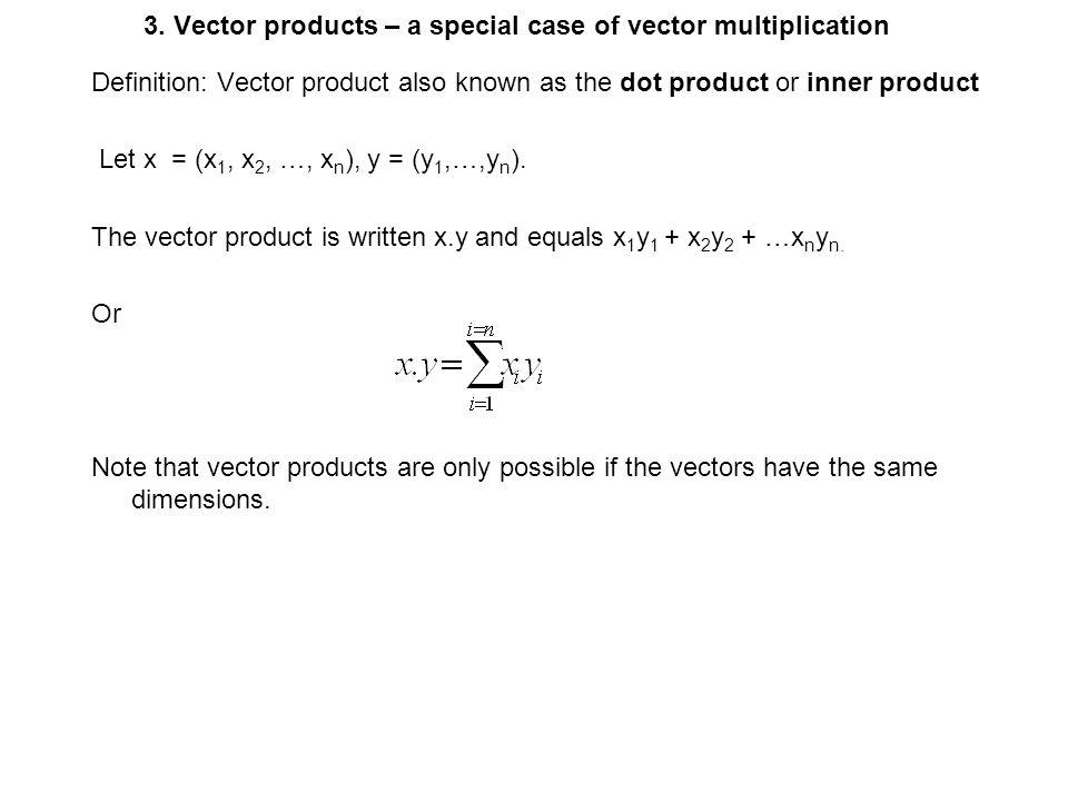 3. Vector products – a special case of vector multiplication