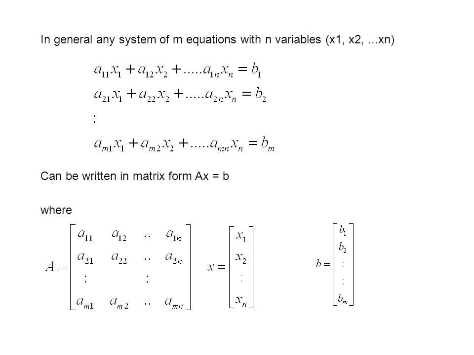 In general any system of m equations with n variables (x1, x2,