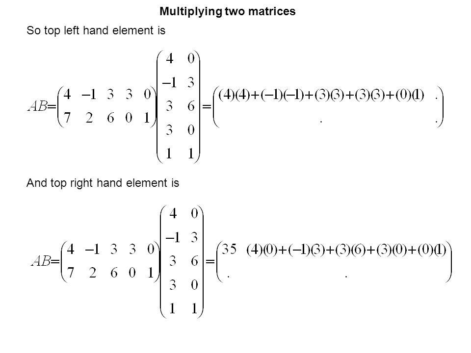 Multiplying two matrices