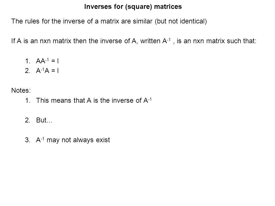 Inverses for (square) matrices