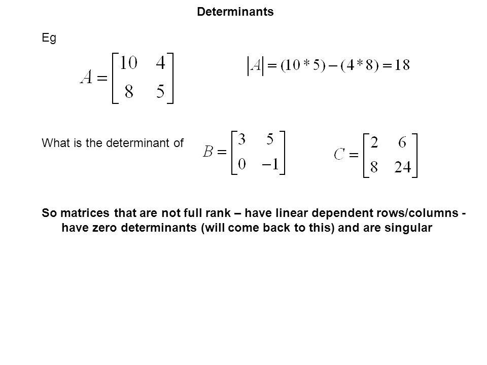 Determinants Eg. What is the determinant of.