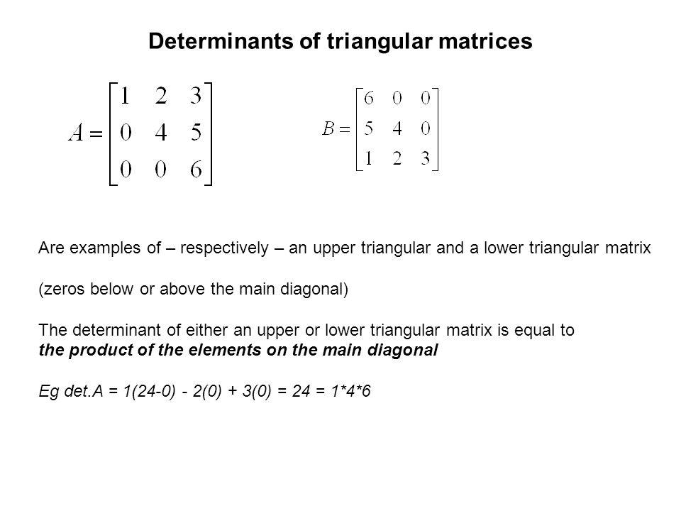 Determinants of triangular matrices