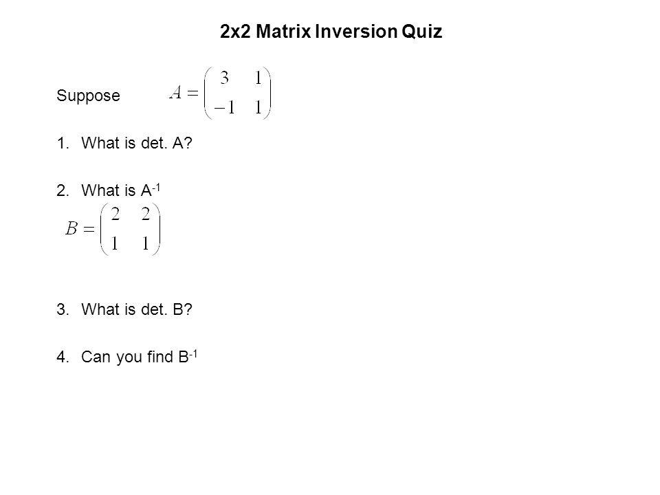 2x2 Matrix Inversion Quiz