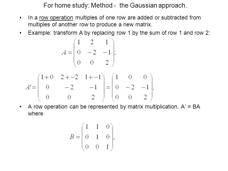 For home study: Method - the Gaussian approach.