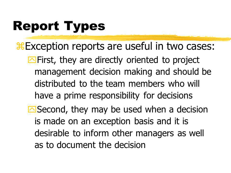 Report Types Exception reports are useful in two cases: