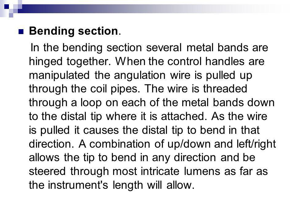 Bending section.