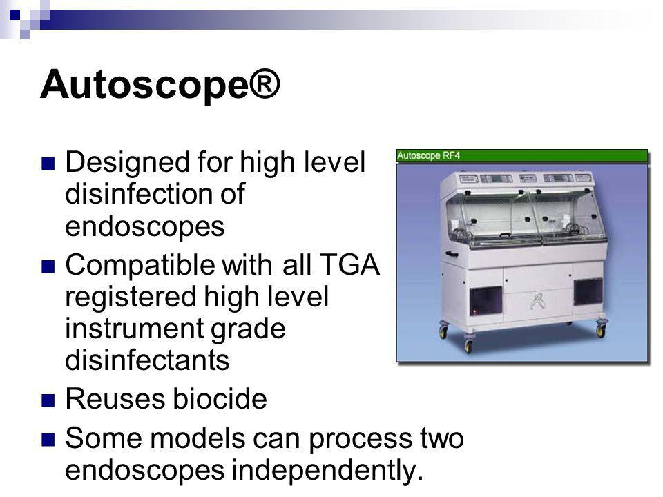 Autoscope® Designed for high level disinfection of endoscopes