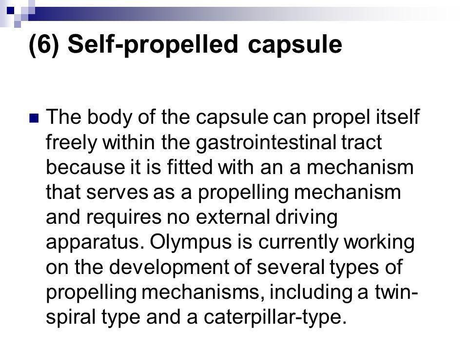 (6) Self-propelled capsule