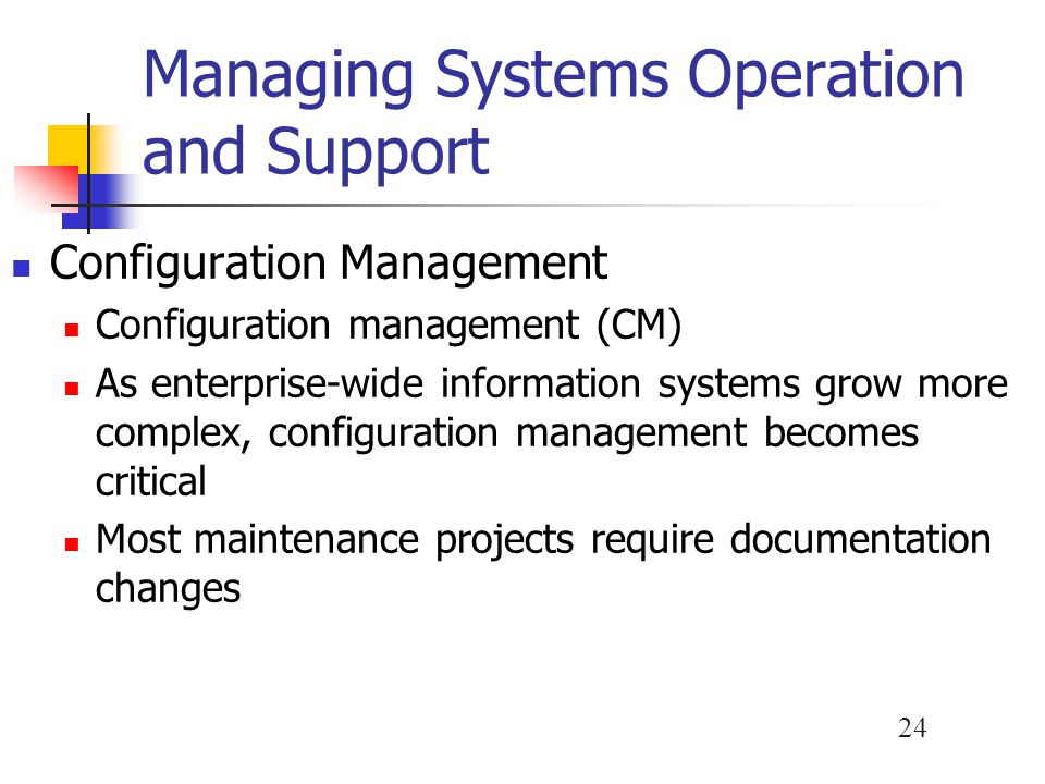 Managing Systems Operation and Support