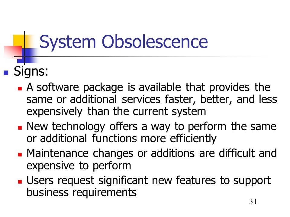System Obsolescence Signs: