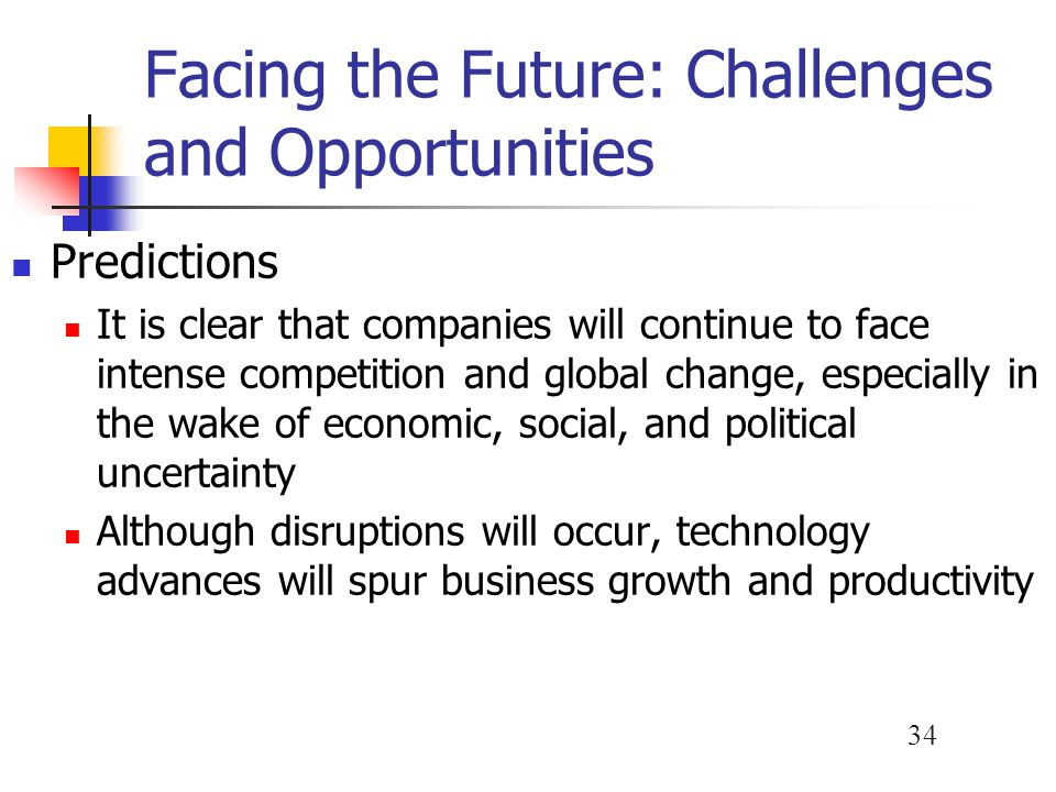 Facing the Future: Challenges and Opportunities