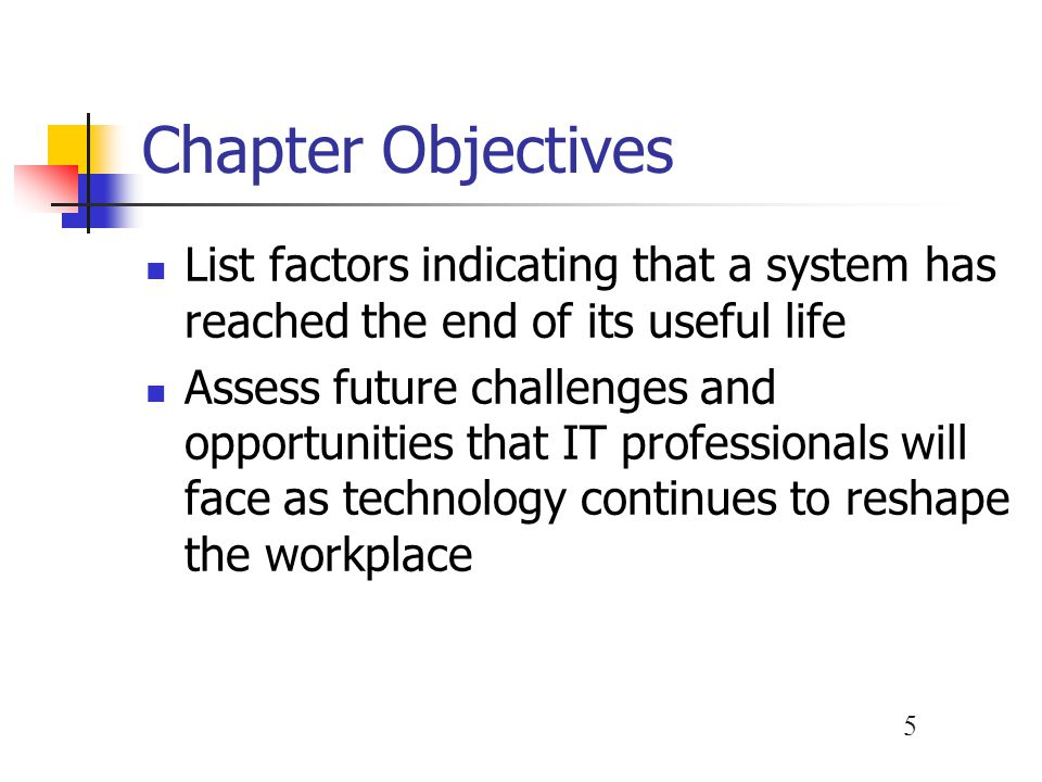 Chapter Objectives List factors indicating that a system has reached the end of its useful life.