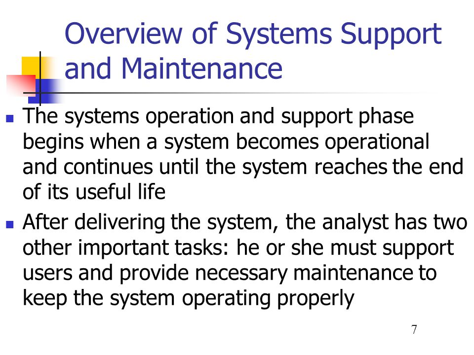 Overview of Systems Support and Maintenance