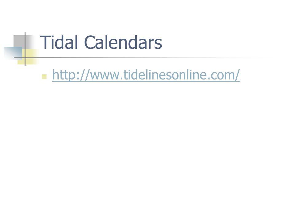 Tidal Calendars http://www.tidelinesonline.com/