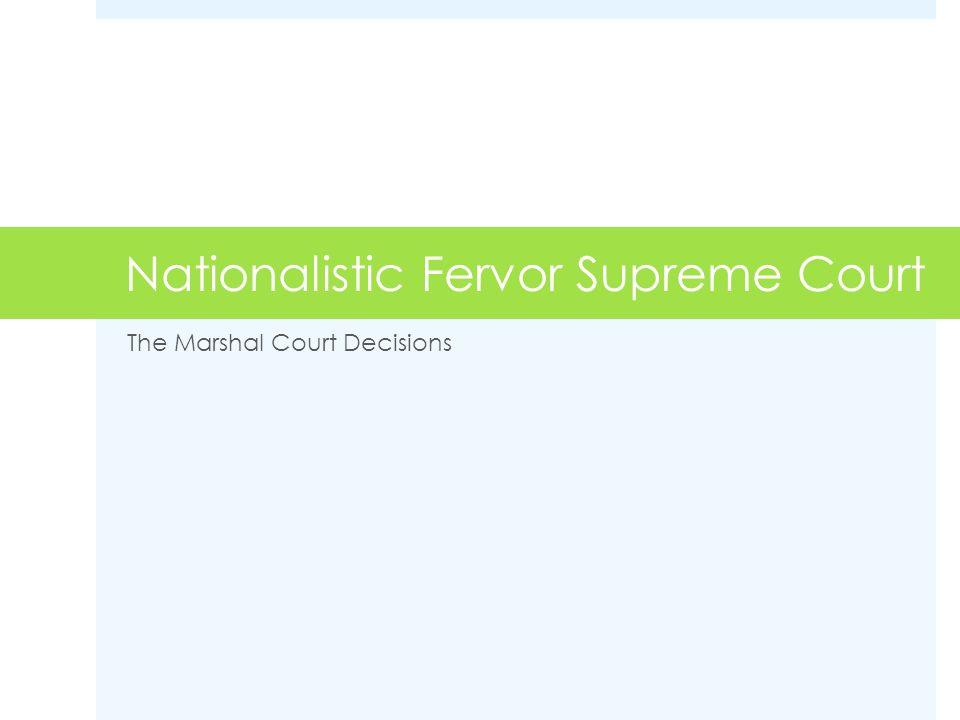 Nationalistic Fervor Supreme Court
