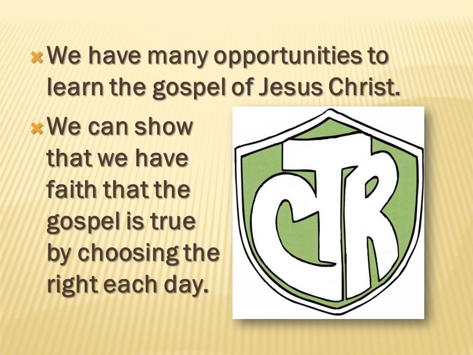 We have many opportunities to learn the gospel of Jesus Christ.