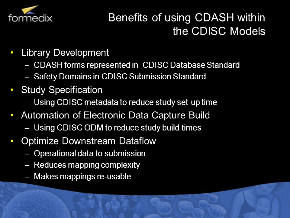 Benefits of using CDASH within the CDISC Models