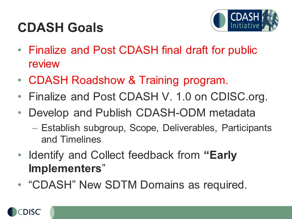 CDASH Goals Finalize and Post CDASH final draft for public review