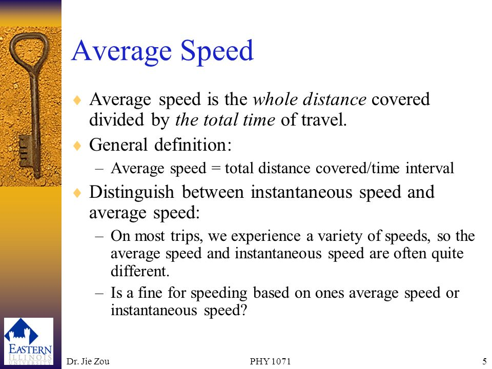 Average Speed Average speed is the whole distance covered divided by the total time of travel. General definition: