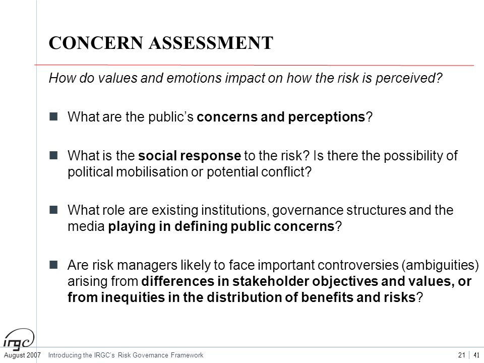 CONCERN ASSESSMENT How do values and emotions impact on how the risk is perceived What are the public's concerns and perceptions