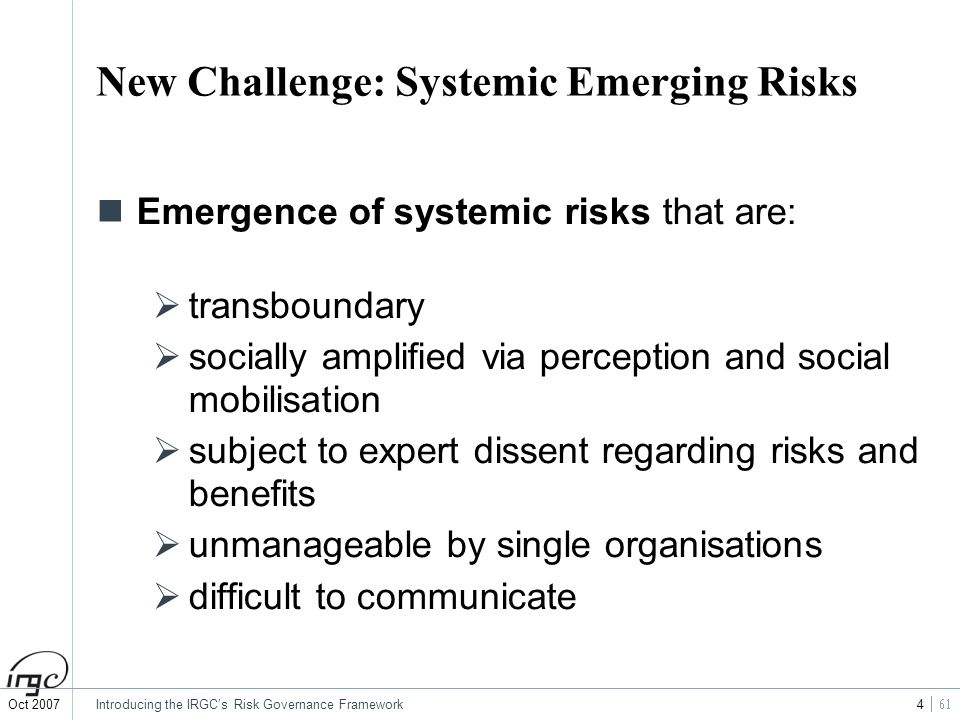 New Challenge: Systemic Emerging Risks