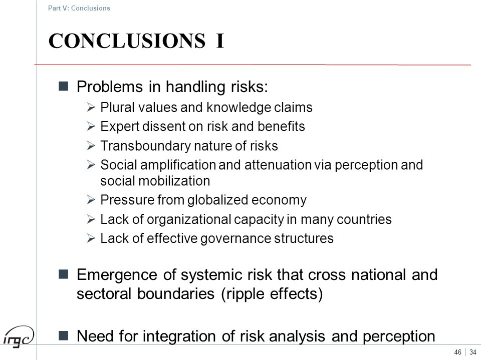 CONCLUSIONS I Problems in handling risks: