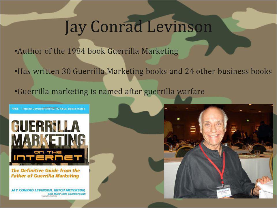 Jay Conrad Levinson Author of the 1984 book Guerrilla Marketing
