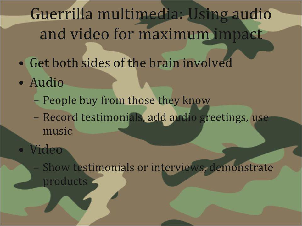 Guerrilla multimedia: Using audio and video for maximum impact