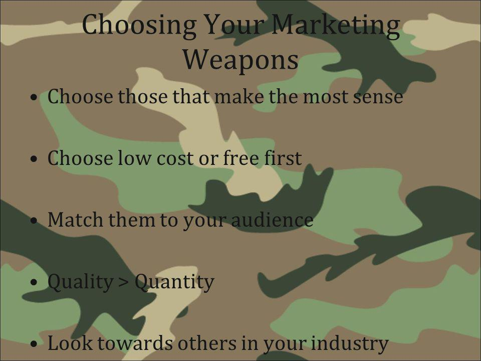 Choosing Your Marketing Weapons
