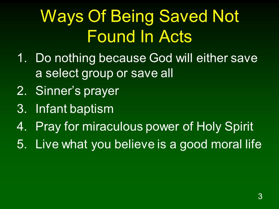 Ways Of Being Saved Not Found In Acts