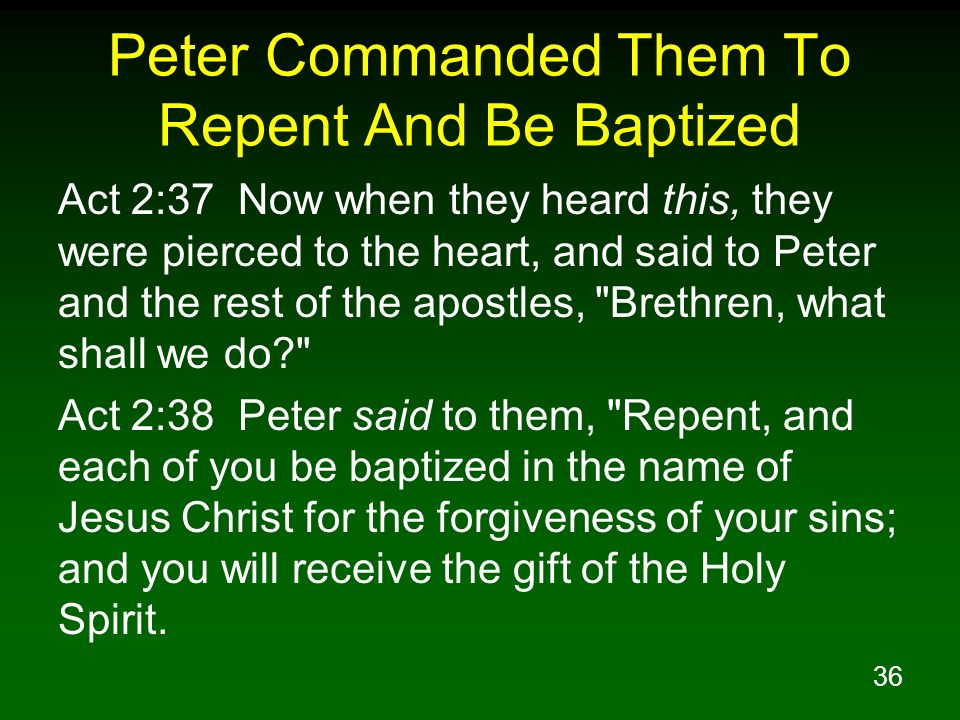 Peter Commanded Them To Repent And Be Baptized