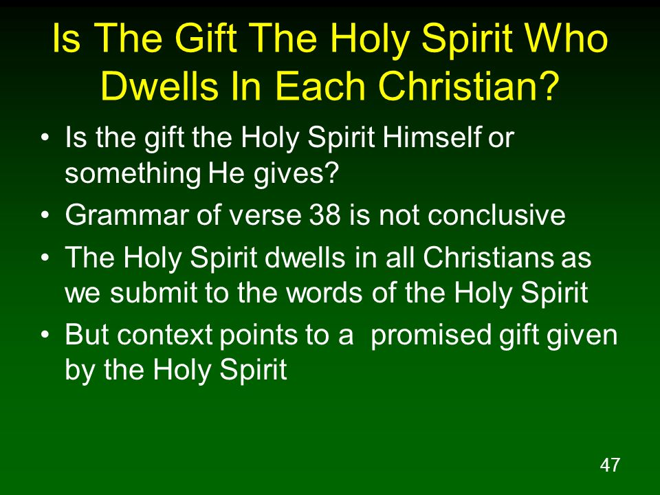 Is The Gift The Holy Spirit Who Dwells In Each Christian