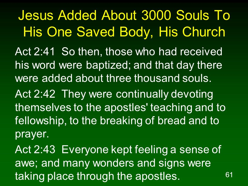 Jesus Added About 3000 Souls To His One Saved Body, His Church