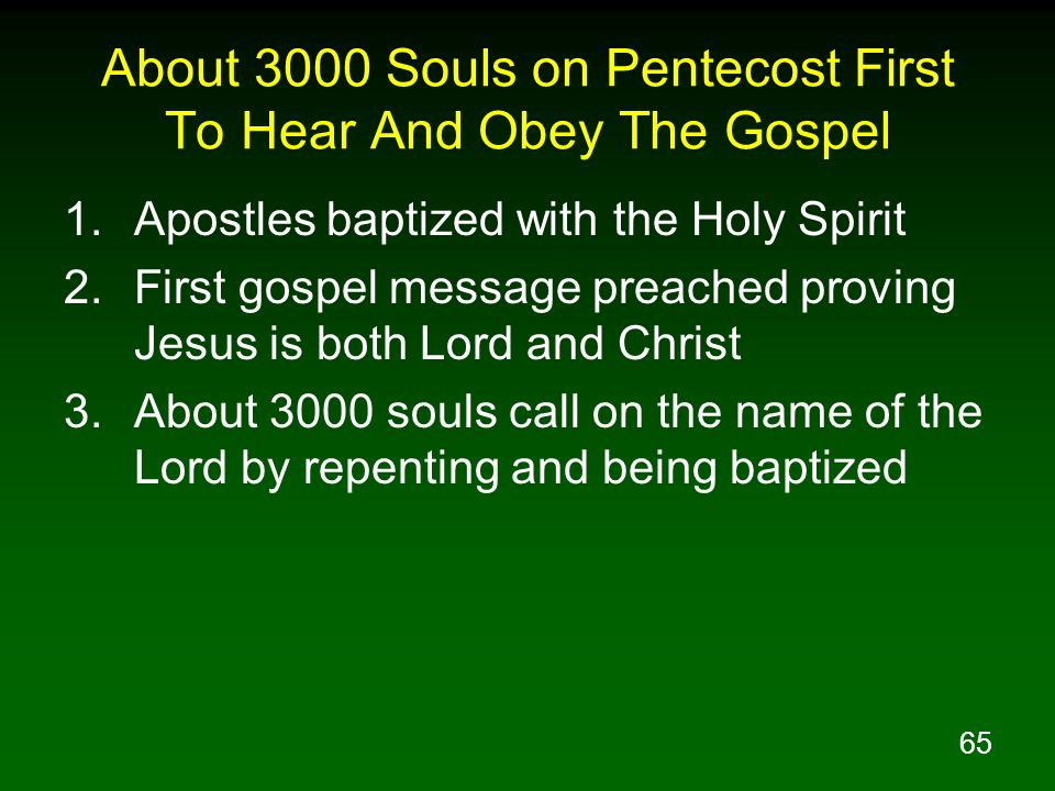 About 3000 Souls on Pentecost First To Hear And Obey The Gospel