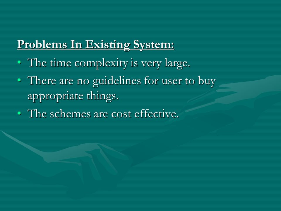 Problems In Existing System: