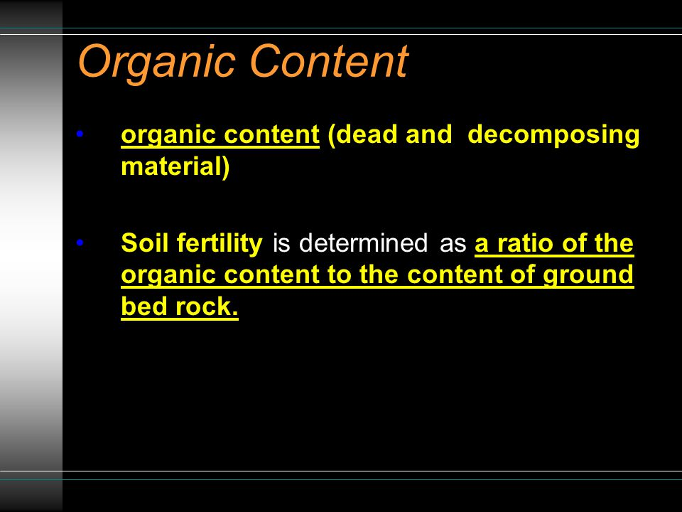 Organic Content organic content (dead and decomposing material)