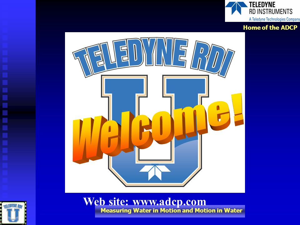 Welcome! Web site: www.adcp.com