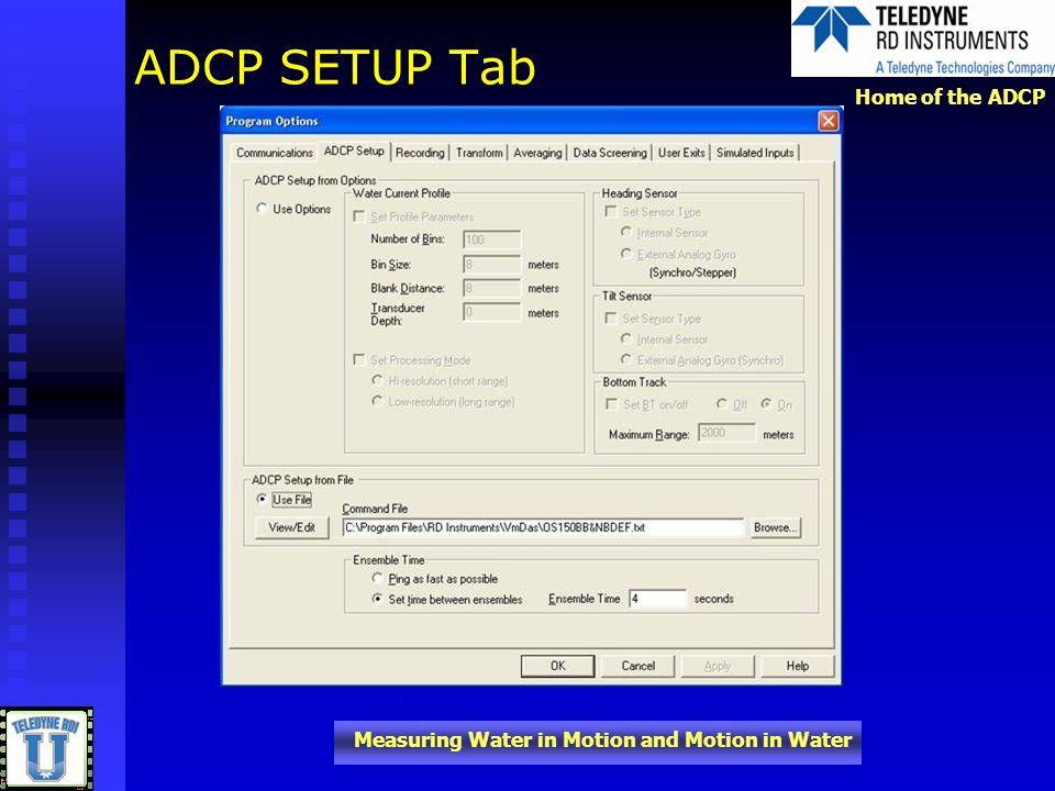 ADCP SETUP Tab Here is how you can change the setup of the ADCP itself.