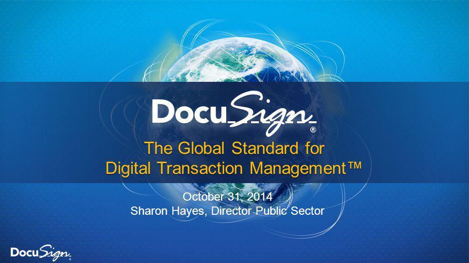 The Global Standard for Digital Transaction Management™