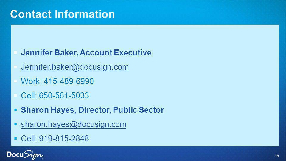 Contact Information Jennifer Baker, Account Executive. Jennifer.baker@docusign.com. Work: 415-489-6990.