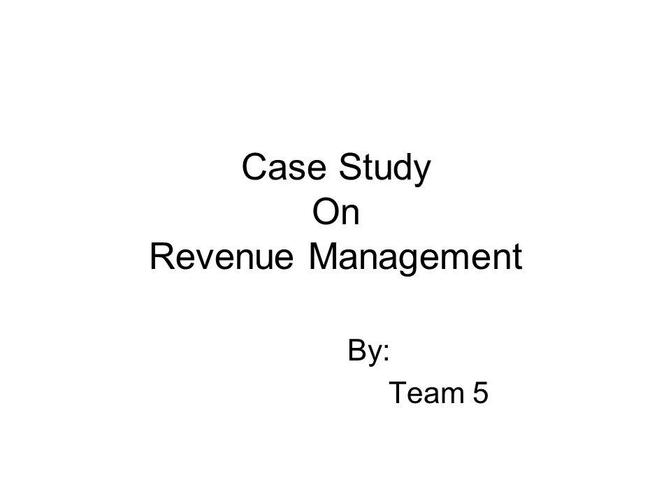 Case Study On Revenue Management