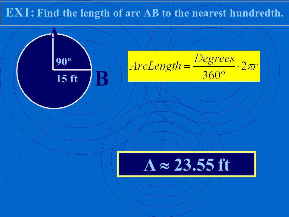 EX1: Find the length of arc AB to the nearest hundredth.