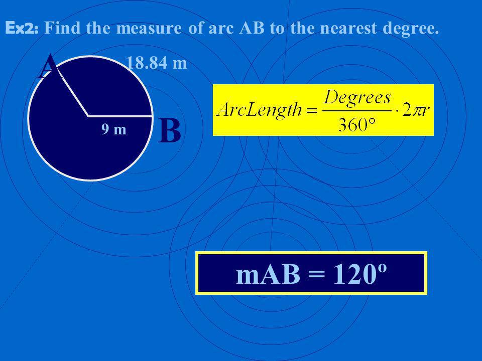 Ex2: Find the measure of arc AB to the nearest degree.