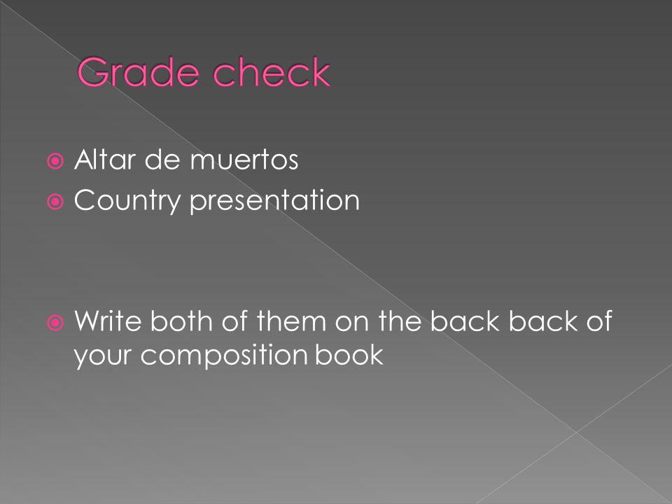 Grade check Altar de muertos Country presentation