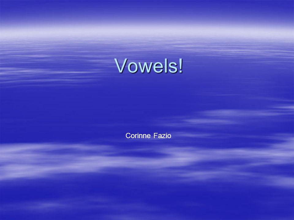 Vowels! Corinne Fazio