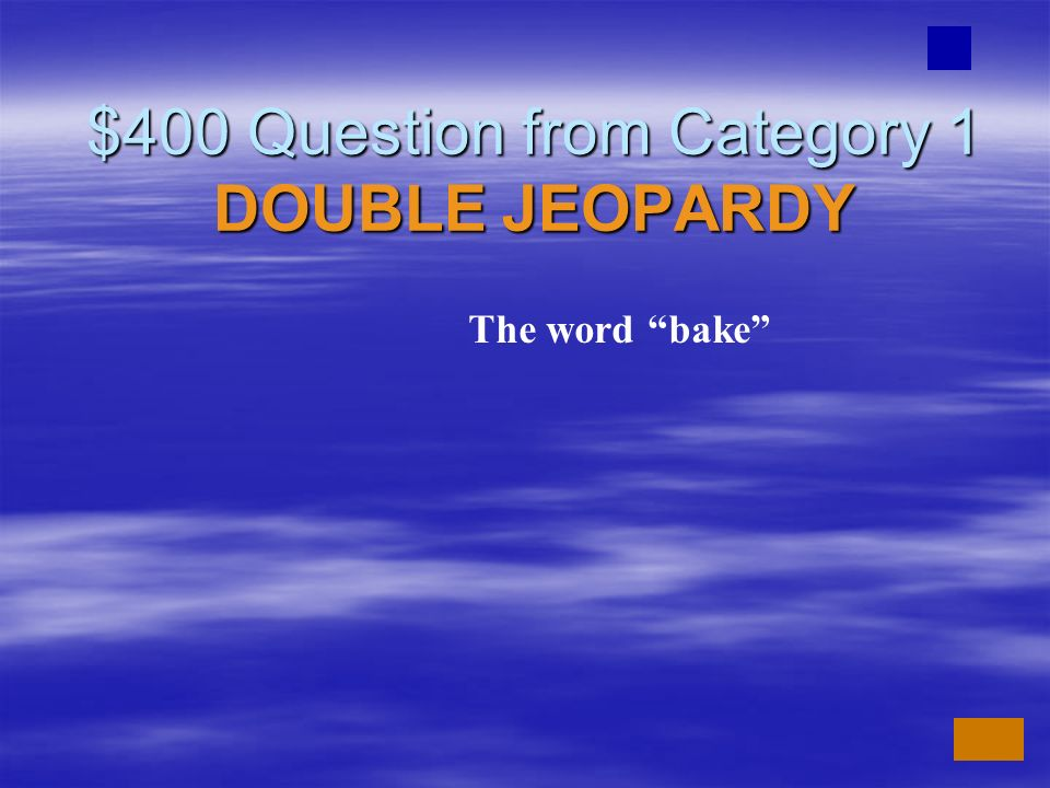 $400 Question from Category 1 DOUBLE JEOPARDY