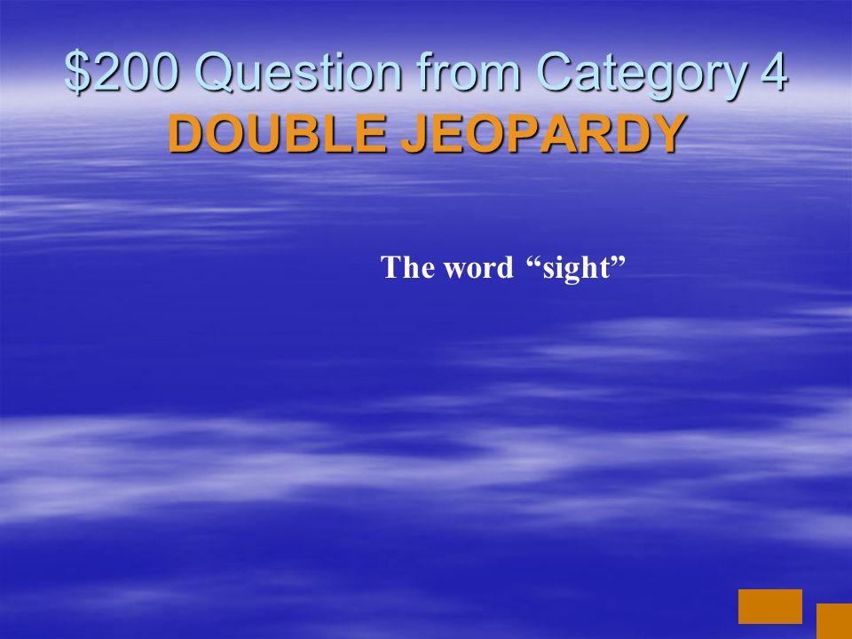 $200 Question from Category 4 DOUBLE JEOPARDY
